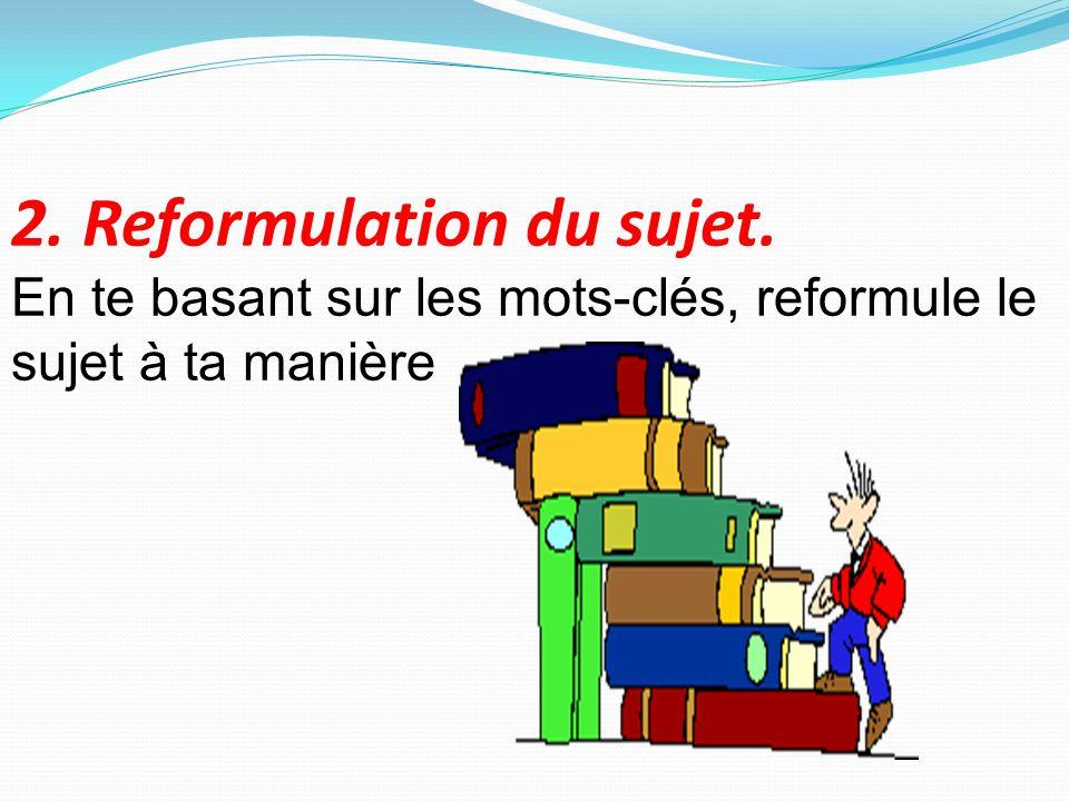 2. Reformulation du sujet.