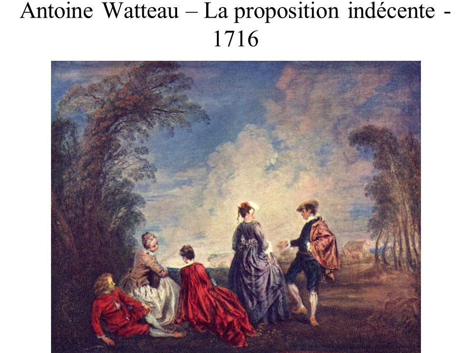 Antoine Watteau – La proposition indécente - 1716