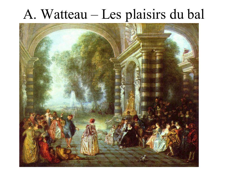 A. Watteau – Les plaisirs du bal