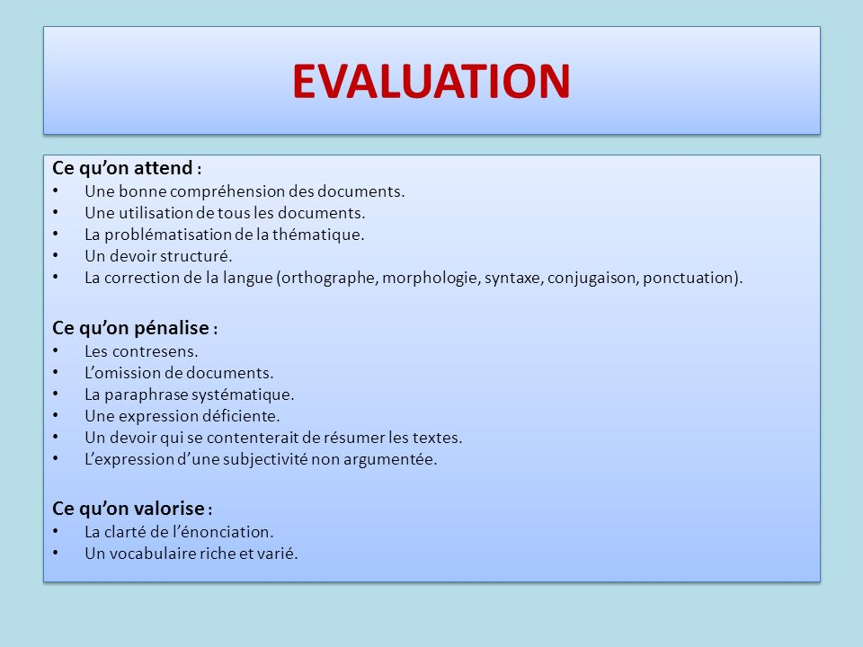 EVALUATION Ce qu'on attend : Ce qu'on pénalise : Ce qu'on valorise :