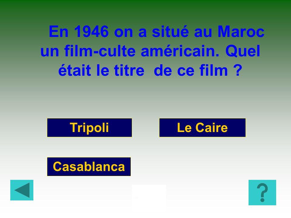 En 1946 on a situé au Maroc un film-culte américain