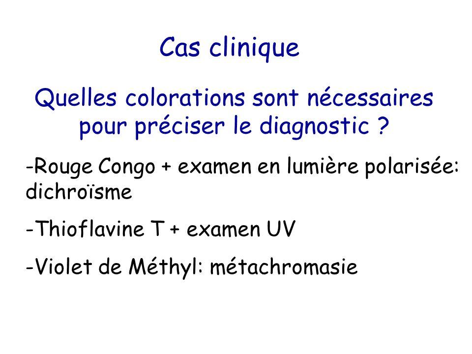 Quelles colorations sont nécessaires pour préciser le diagnostic