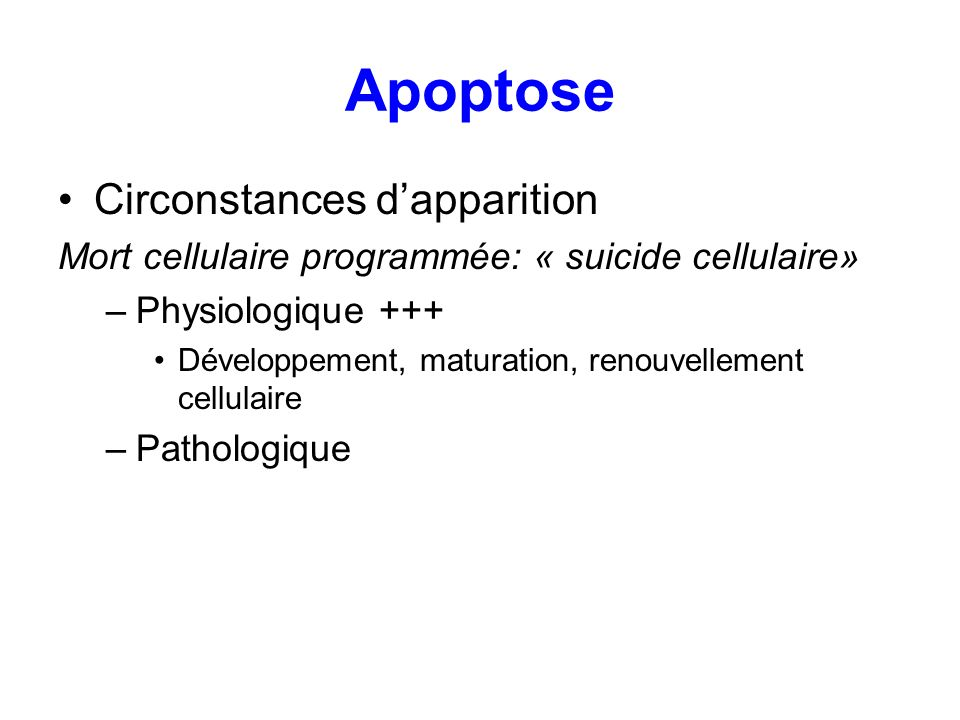 Apoptose Circonstances d'apparition