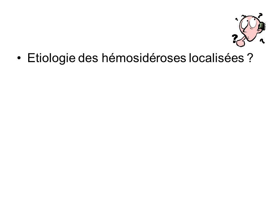 Etiologie des hémosidéroses localisées