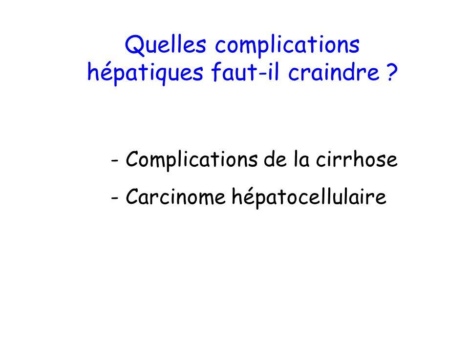 Quelles complications hépatiques faut-il craindre