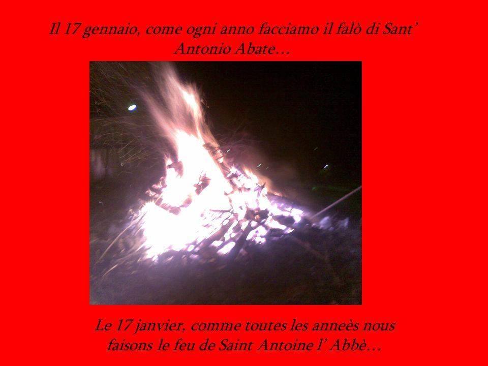 Il 17 gennaio, come ogni anno facciamo il falò di Sant' Antonio Abate…