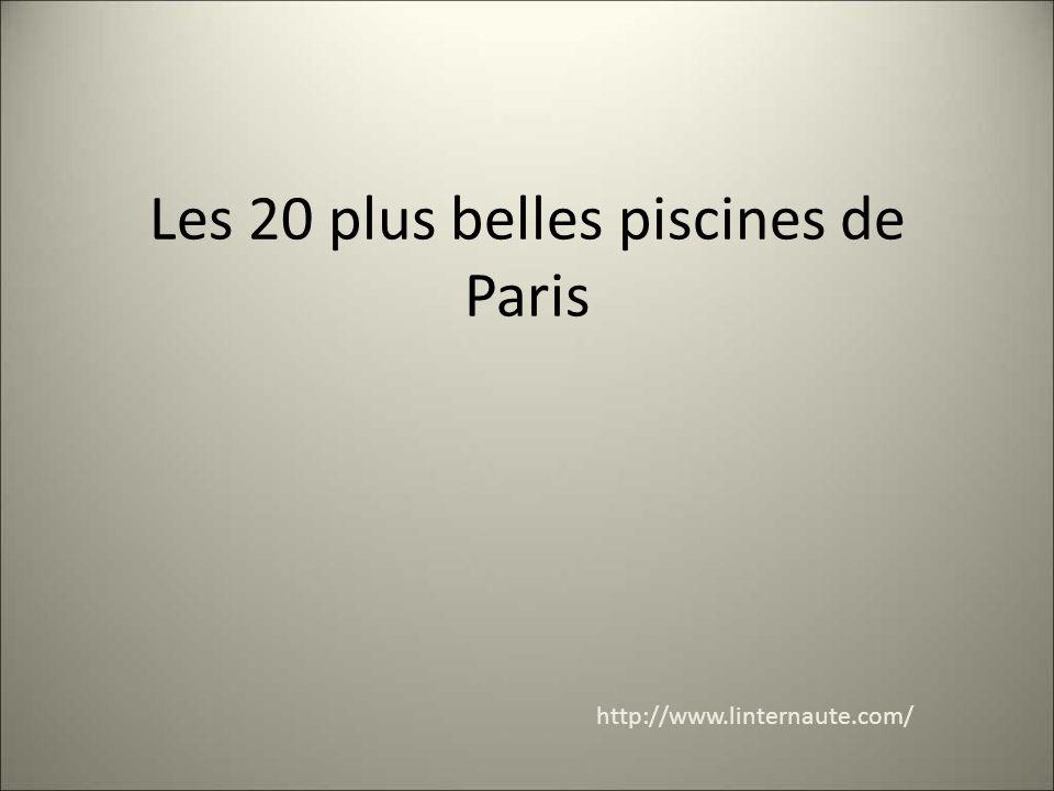Les 20 plus belles piscines de paris ppt t l charger - Les plus belles piscines ...