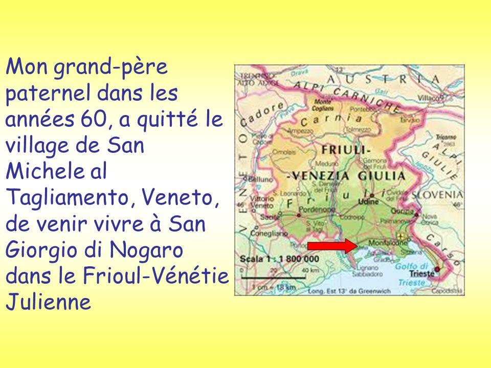 Mon grand-père paternel dans les années 60, a quitté le village de San Michele al Tagliamento, Veneto, de venir vivre à San Giorgio di Nogaro dans le Frioul-Vénétie Julienne