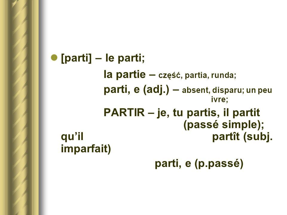 la partie – część, partia, runda;