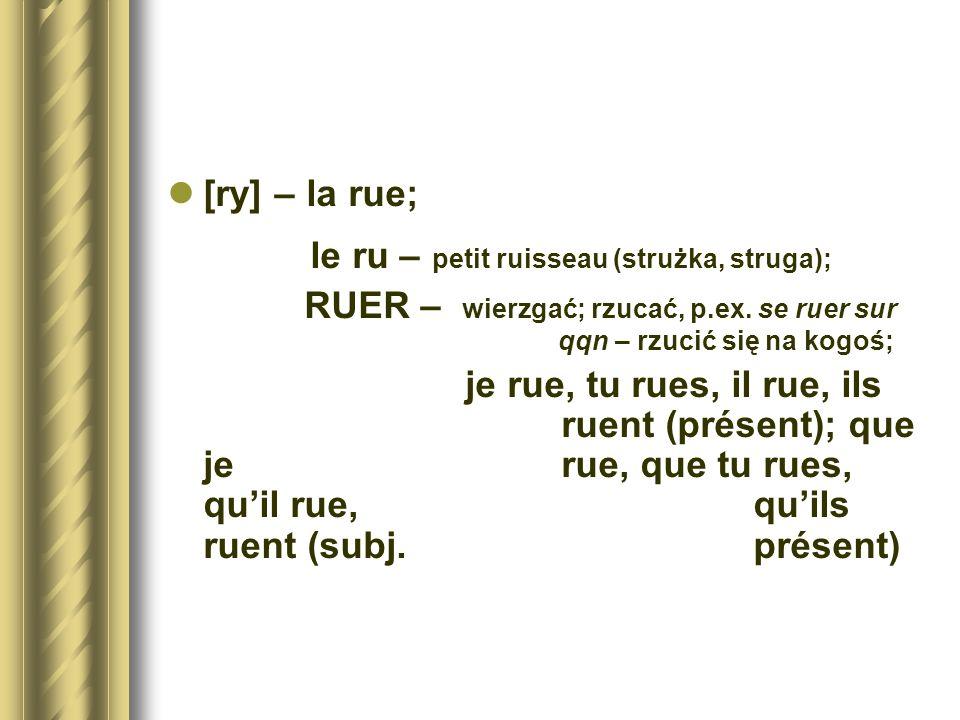 le ru – petit ruisseau (strużka, struga);