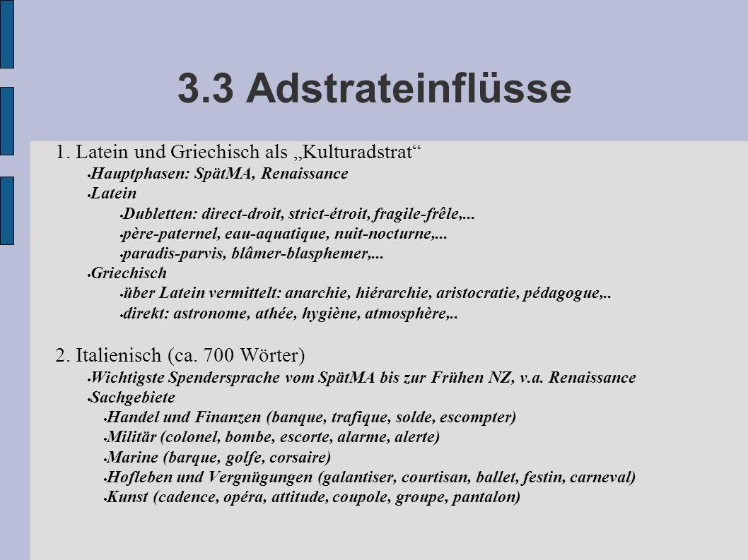 """3.3 Adstrateinflüsse 1. Latein und Griechisch als """"Kulturadstrat"""