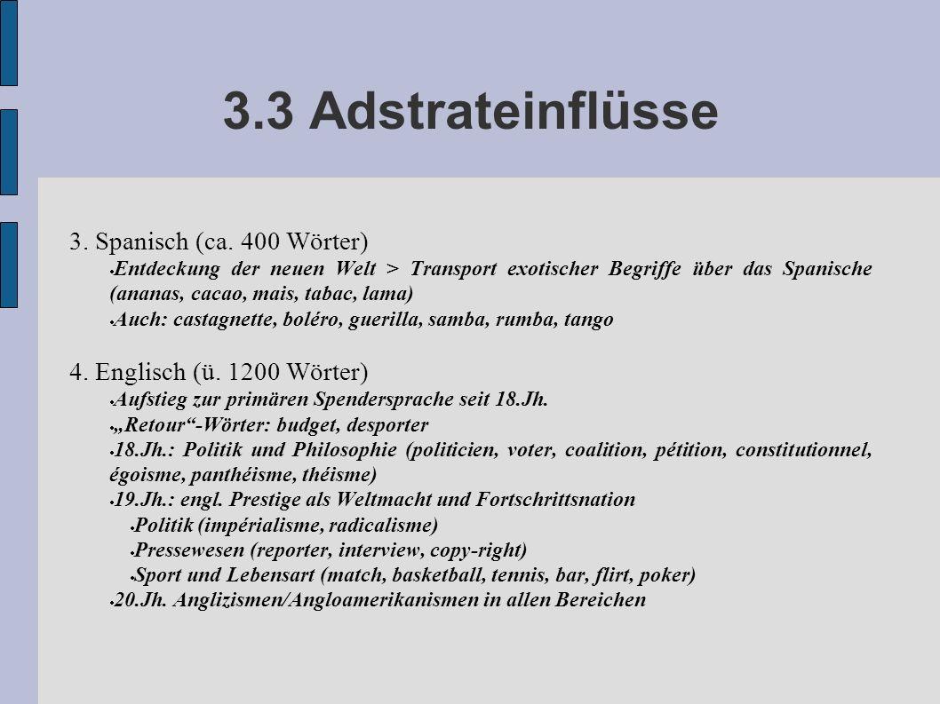 3.3 Adstrateinflüsse 3. Spanisch (ca. 400 Wörter)