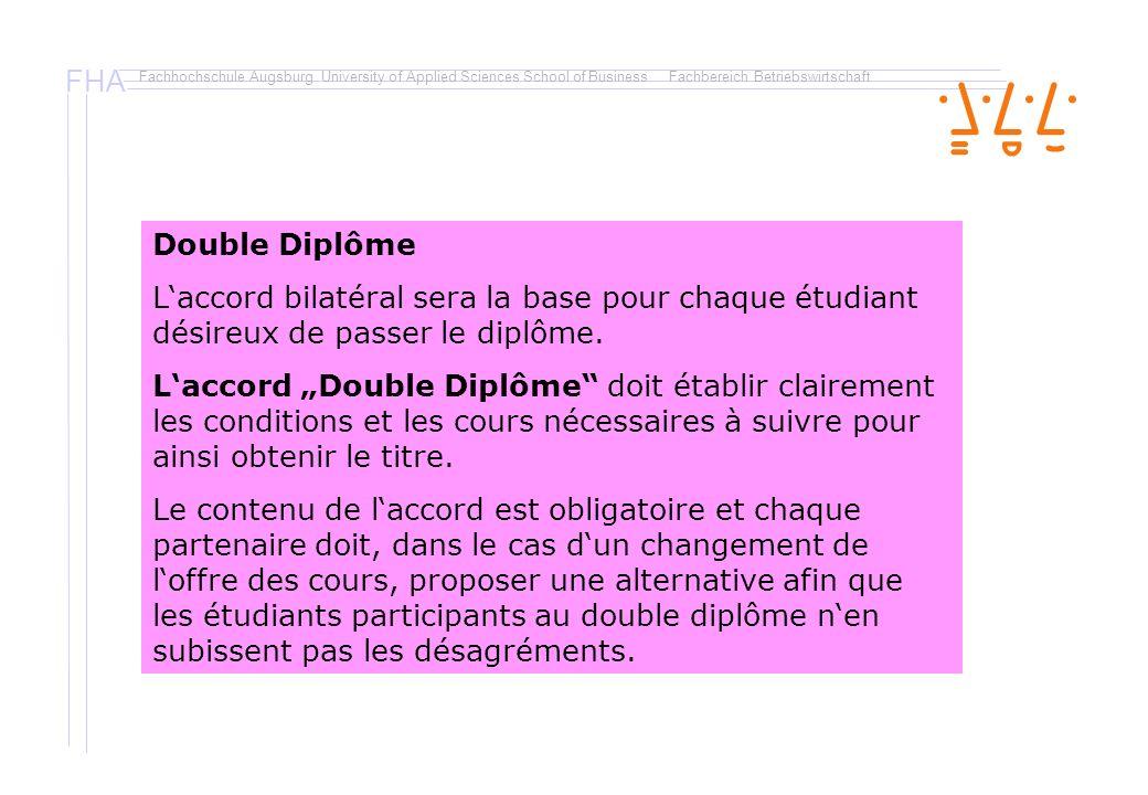 Double Diplôme L'accord bilatéral sera la base pour chaque étudiant désireux de passer le diplôme.