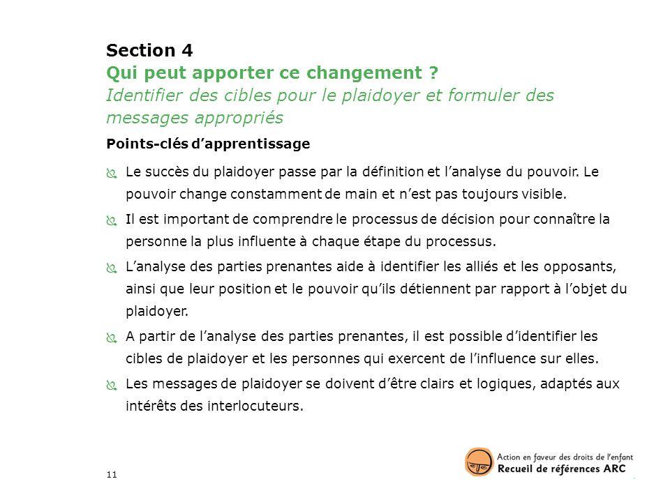 Section 4 Qui peut apporter ce changement Identifier des cibles pour le plaidoyer et formuler des messages appropriés.