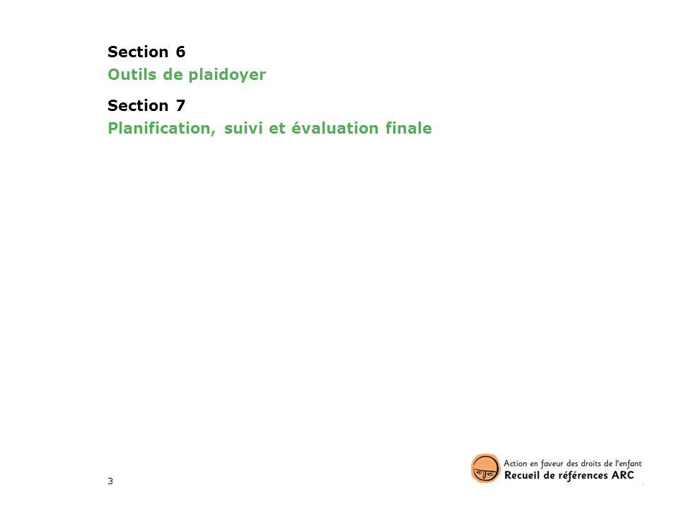 Section 6 Outils de plaidoyer Section 7 Planification, suivi et évaluation finale
