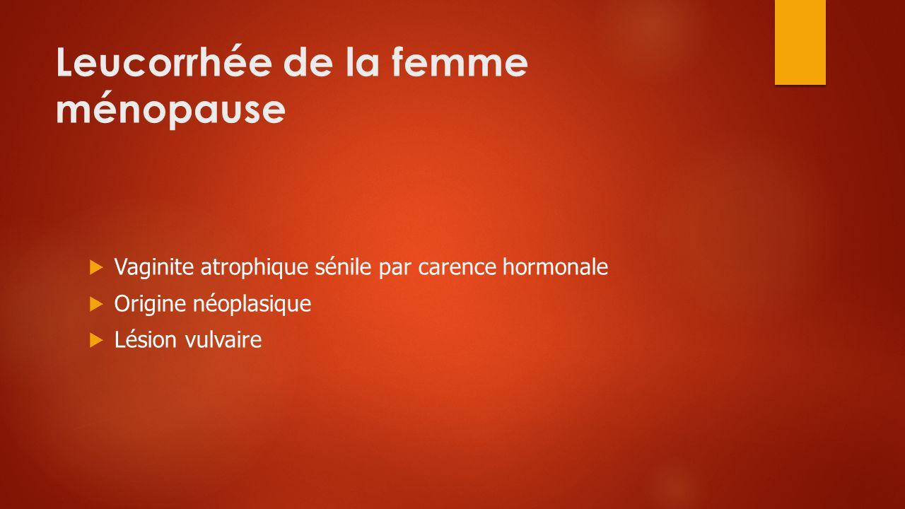 Leucorrhée de la femme ménopause