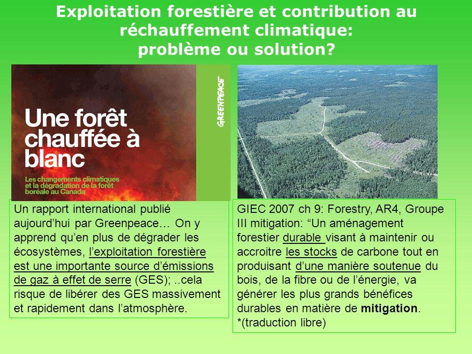 Exploitation forestière et contribution au réchauffement climatique: problème ou solution