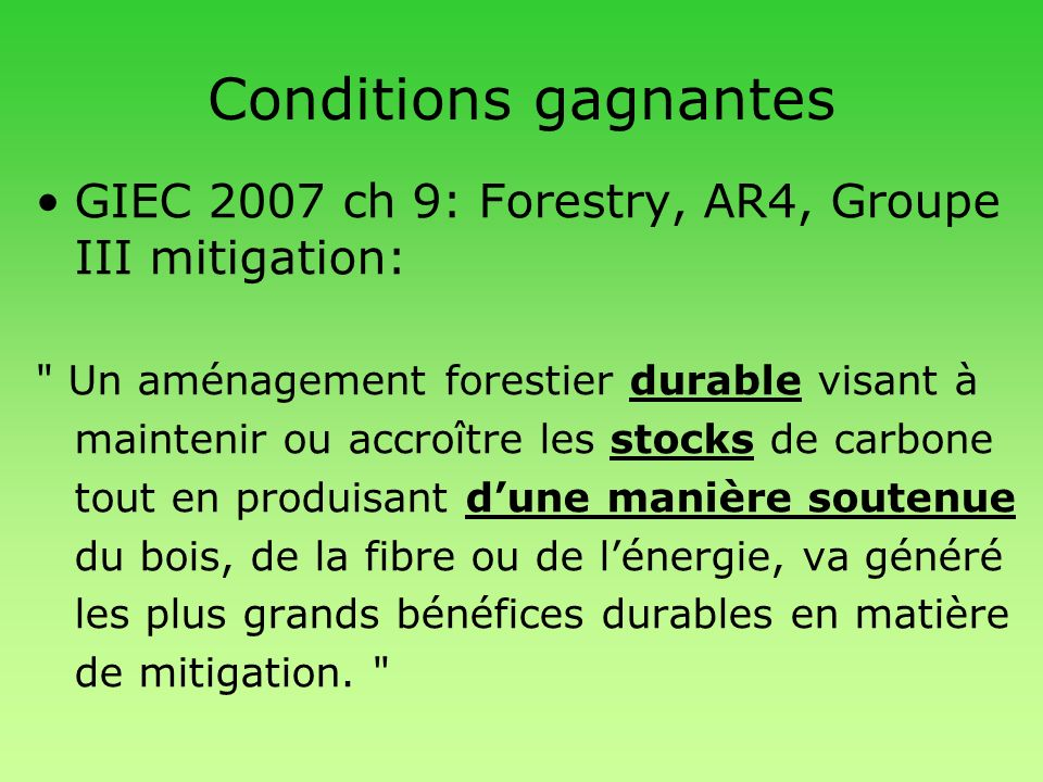 Conditions gagnantesGIEC 2007 ch 9: Forestry, AR4, Groupe III mitigation: