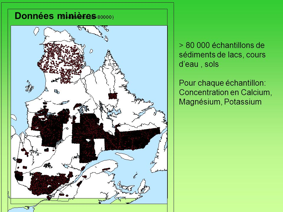 Données minières > 80 000 échantillons de sédiments de lacs, cours d'eau , sols. Pour chaque échantillon: