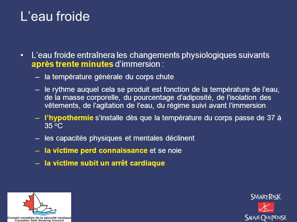 L'eau froide L'eau froide entraînera les changements physiologiques suivants après trente minutes d'immersion :