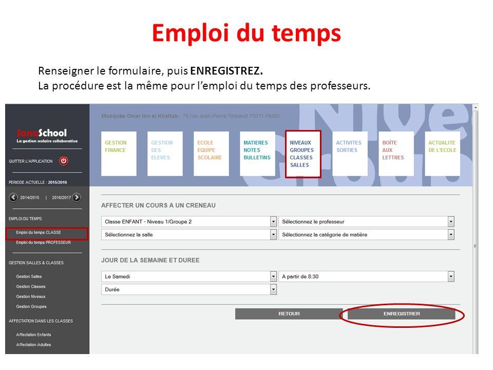 Emploi du temps Renseigner le formulaire, puis ENREGISTREZ.