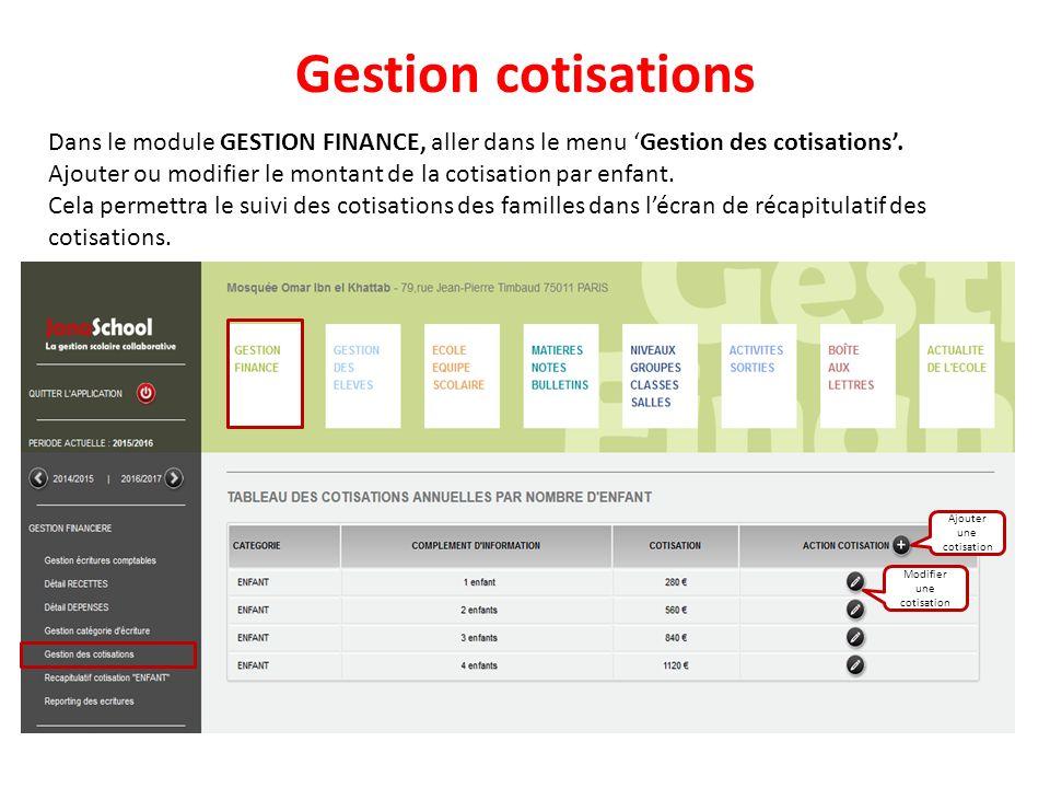 Gestion cotisations Dans le module GESTION FINANCE, aller dans le menu 'Gestion des cotisations'.