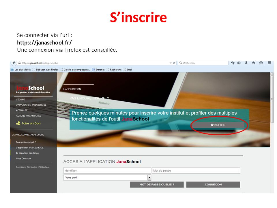 S'inscrire Se connecter via l'url : https://janaschool.fr/ Une connexion via Firefox est conseillée.