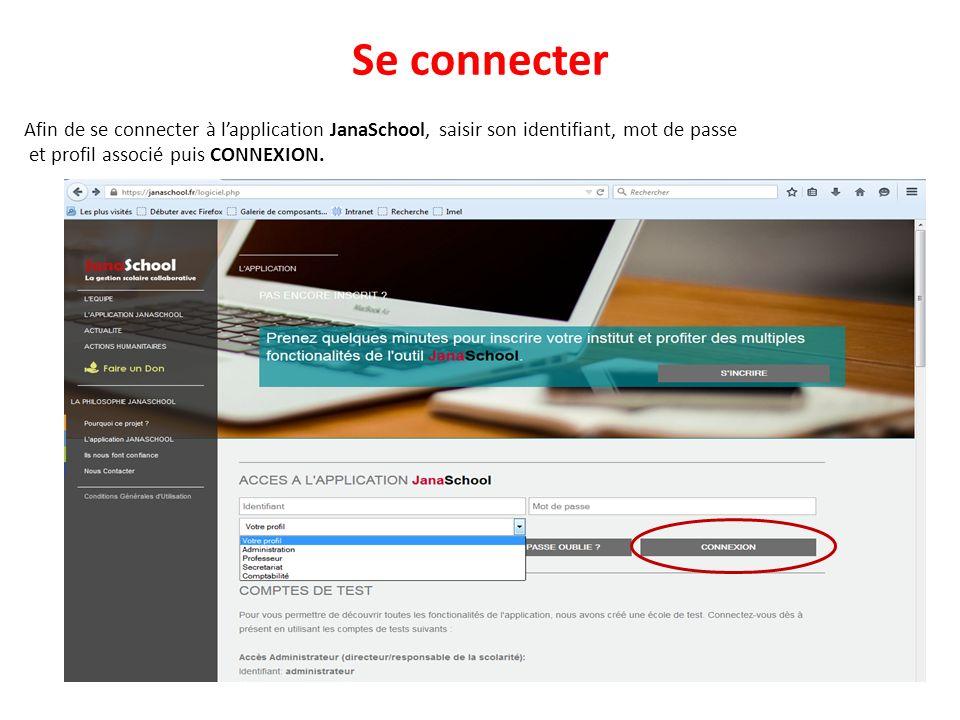 Se connecter Afin de se connecter à l'application JanaSchool, saisir son identifiant, mot de passe.