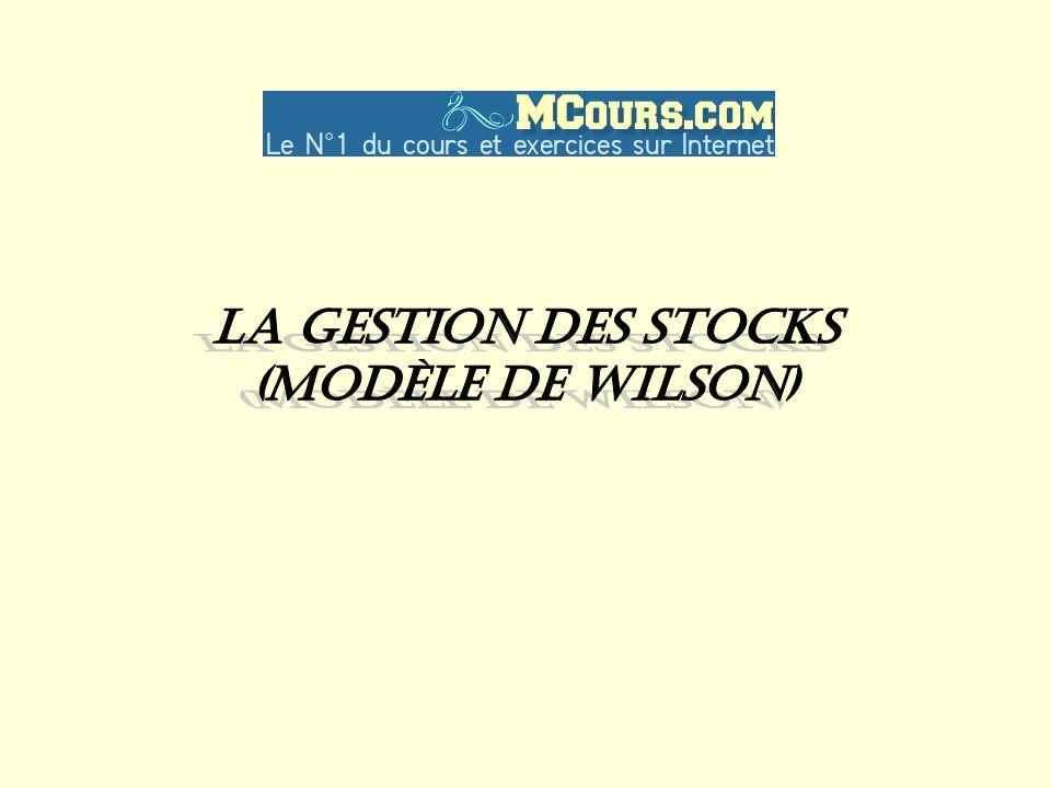 La gestion des stocks (Modèle de Wilson)