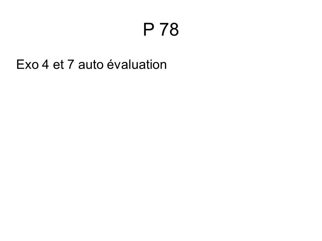 P 78 Exo 4 et 7 auto évaluation
