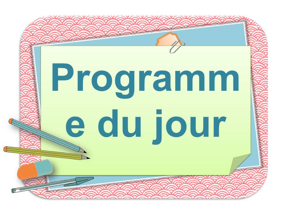 Programme du jour