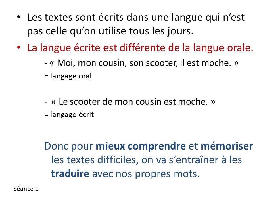 La langue écrite est différente de la langue orale.