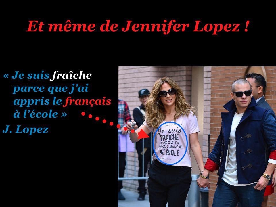 Et même de Jennifer Lopez !