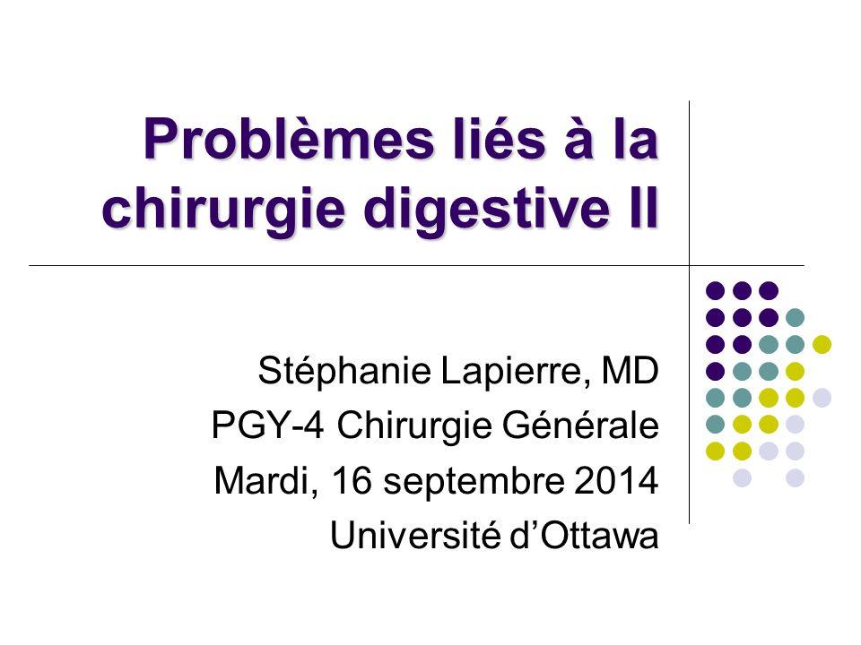 Problèmes liés à la chirurgie digestive II