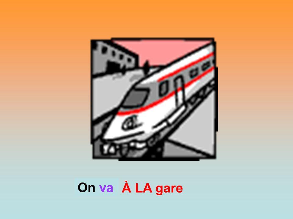 On On va À LA gare