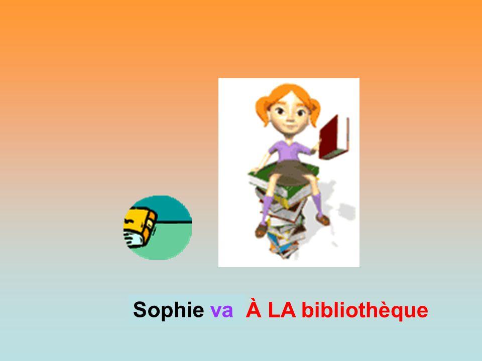 Sophie va Sophie À LA bibliothèque