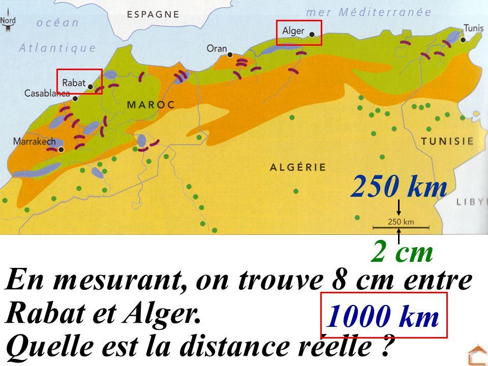 250 km 2 cm. En mesurant, on trouve 8 cm entre. Rabat et Alger.