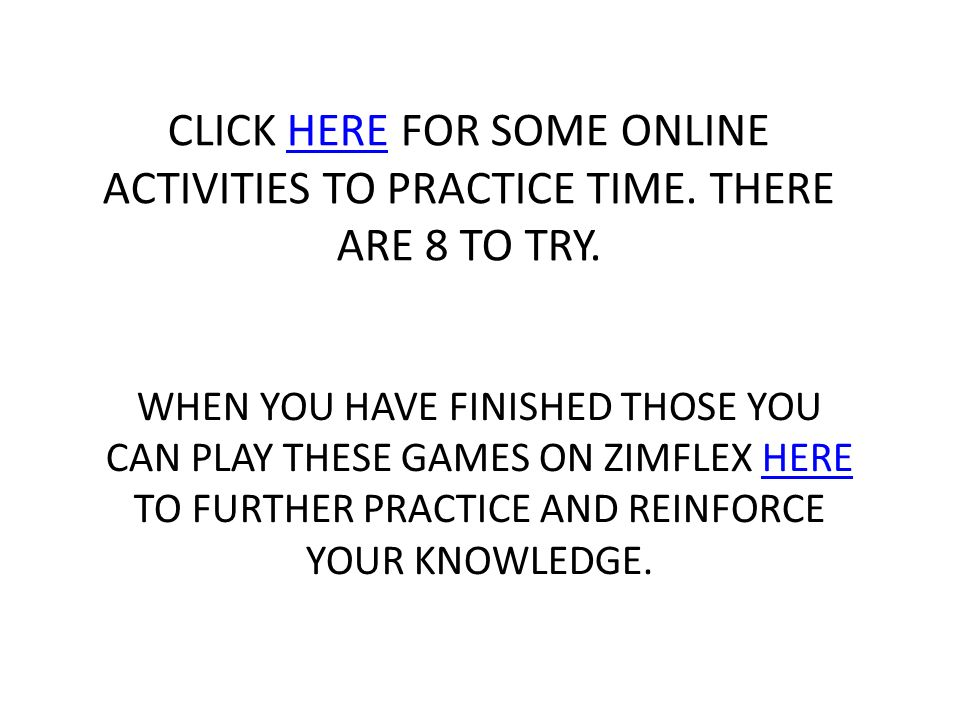 CLICK HERE FOR SOME ONLINE ACTIVITIES TO PRACTICE TIME