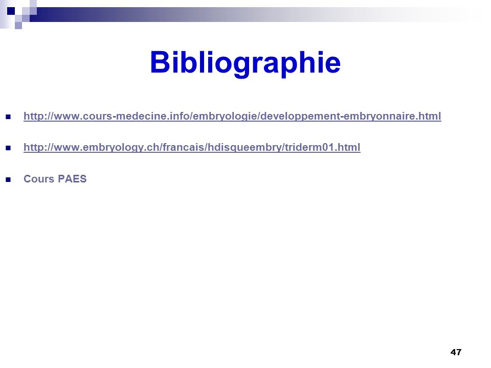 Bibliographie http://www.cours-medecine.info/embryologie/developpement-embryonnaire.html.