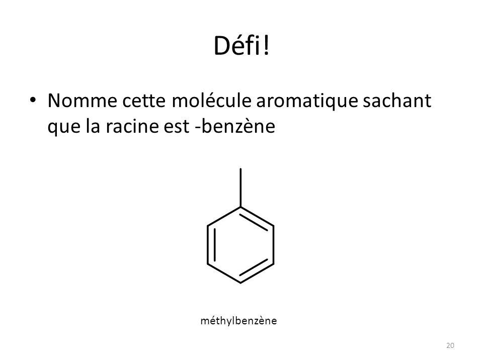 Défi! Nomme cette molécule aromatique sachant que la racine est -benzène méthylbenzène