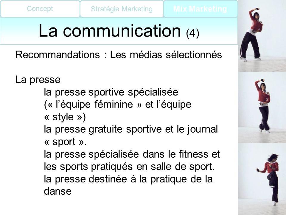 La communication (4) Recommandations : Les médias sélectionnés