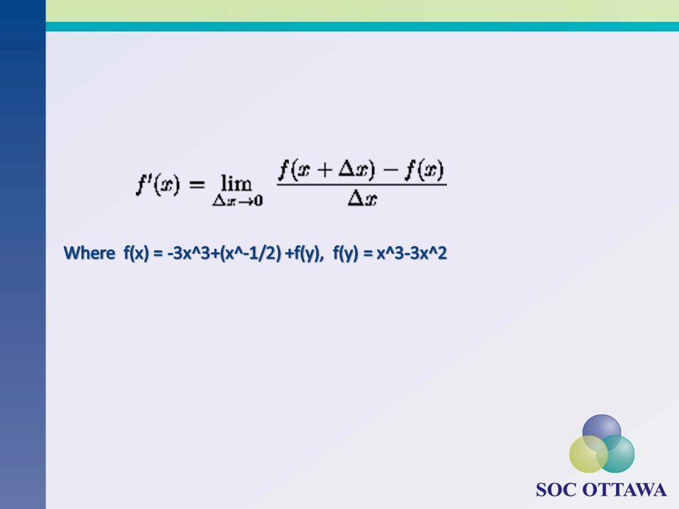 Where f(x) = -3x^3+(x^-1/2) +f(y), f(y) = x^3-3x^2