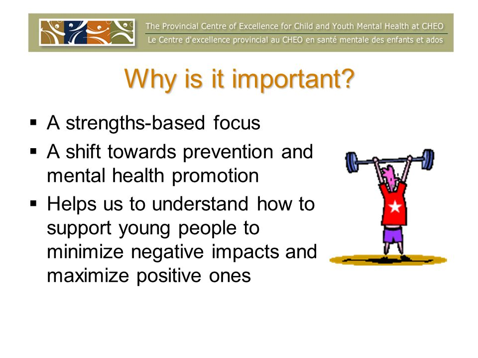 Why is it important A strengths-based focus