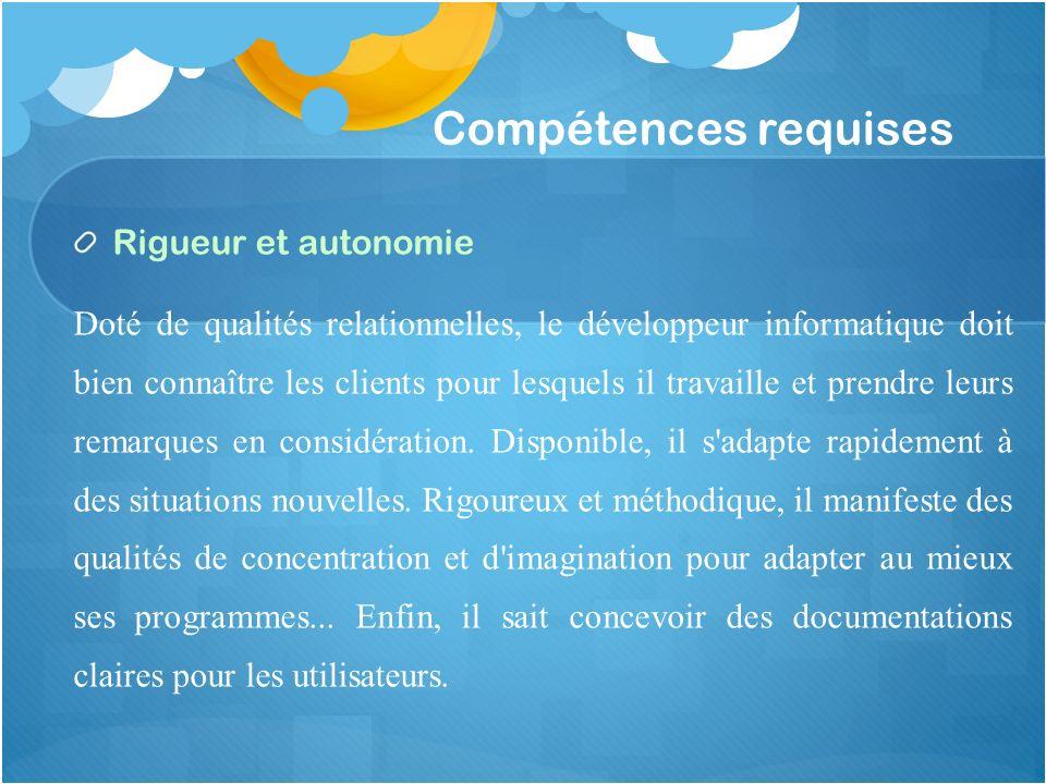 Compétences requises Rigueur et autonomie