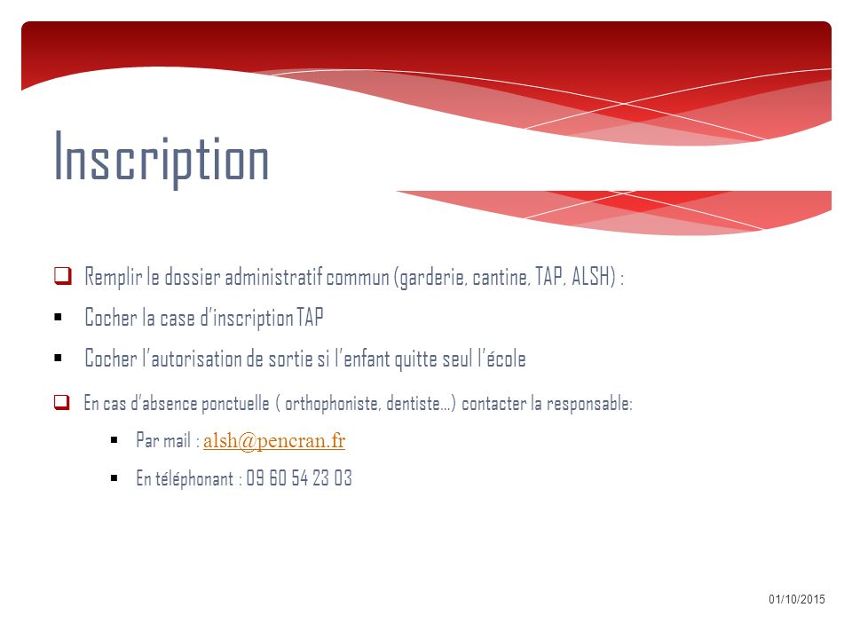 Inscription Remplir le dossier administratif commun (garderie, cantine, TAP, ALSH) : Cocher la case d'inscription TAP.