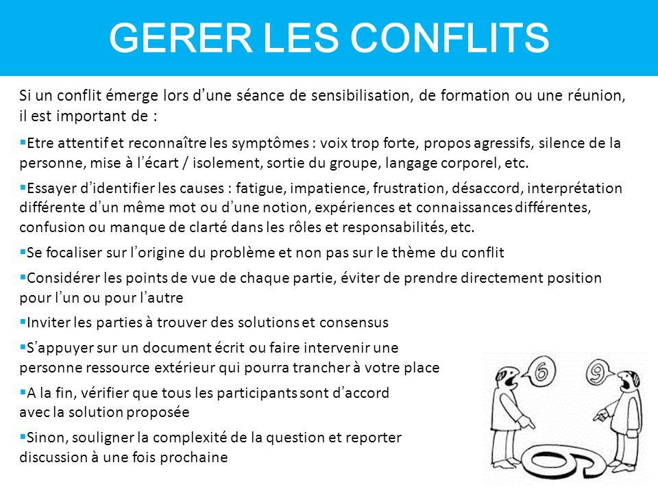 GERER LES CONFLITS Si un conflit émerge lors d'une séance de sensibilisation, de formation ou une réunion, il est important de :