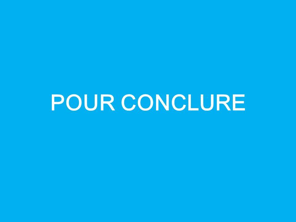 POUR CONCLURE