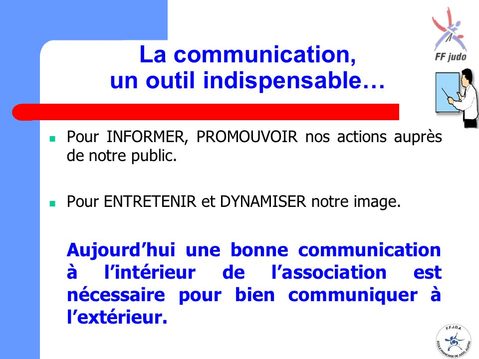 La communication, un outil indispensable…