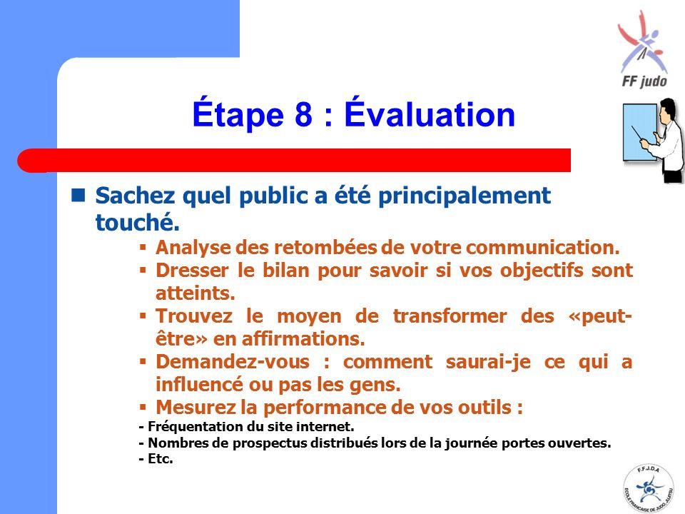Étape 8 : Évaluation Sachez quel public a été principalement touché.
