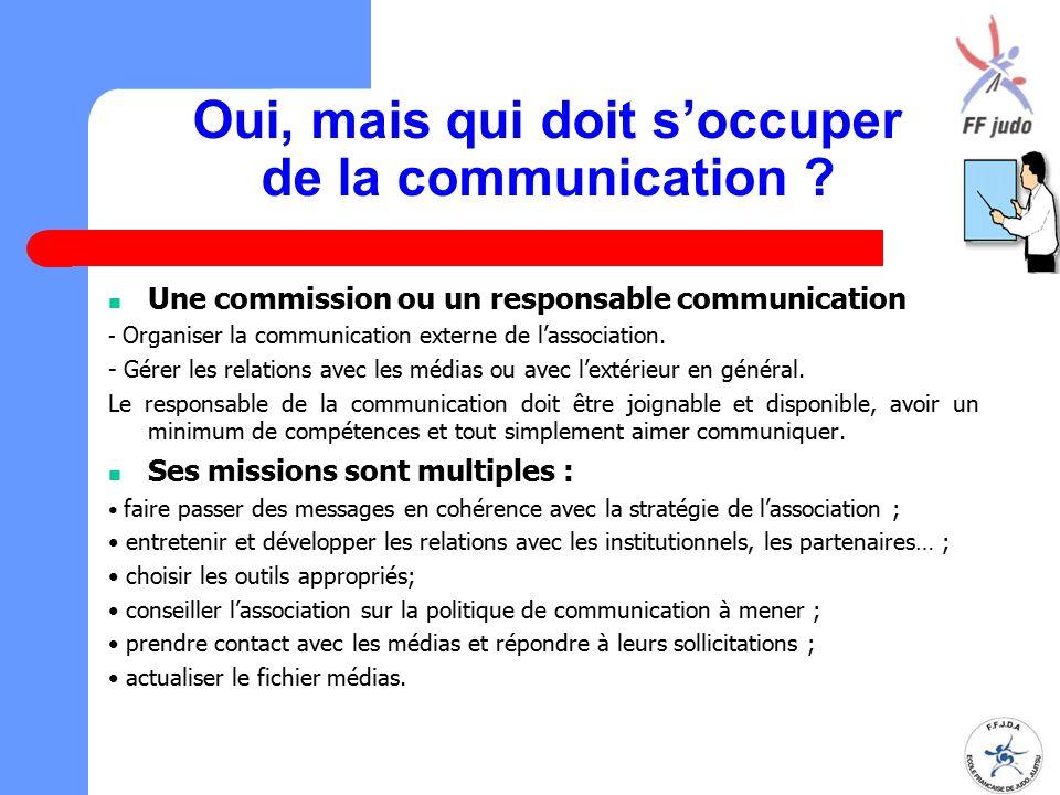 Oui, mais qui doit s'occuper de la communication
